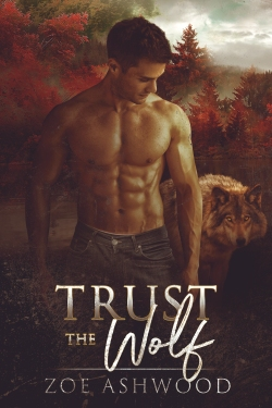 "A shirtless white young man looks to the ground beside him. In the background, a wolf stands just behind where he is looking among the trees. The trees foliage is red for high fall and the sky is overcast, with a slight brightness peeking through, suggesting daytime. At the bottom, it reads: ""Trust The Wolf"" by Zoe Ashwood"