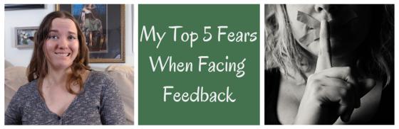 My Top 5 Fears When Facing Feedback