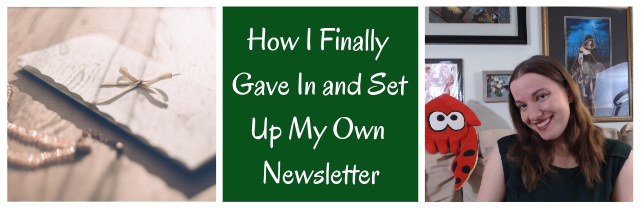 How I finally gave in and set up my own newsletter